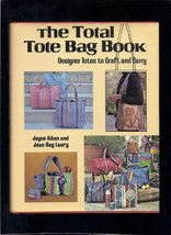 The Total Tote Bag Book Joyce Aiken and Jean Ray Laury - $3.71