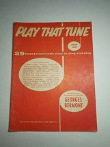Vintage PLAY THAT TUNE Piano/Song Book 1 Georges Bermont 1954 - $9.31