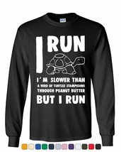 I Run Slower than a Turtle But I Run Funny Long Sleeve T-Shirt Motivatio... - $10.63+