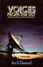 Voices from the Sky [Apr 01, 1985] Doward, Jan S.