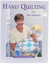 Hand Quilting Alex Anderson 6 Projects Quilt Book - $7.95