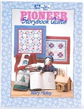 Pioneer Storybook Quilts Mary Hickey Miniature Quilting Patterns Book - $5.00