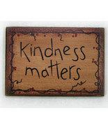 Kindness Matters Wooden Refrigerator Magnet Sign  - $4.89