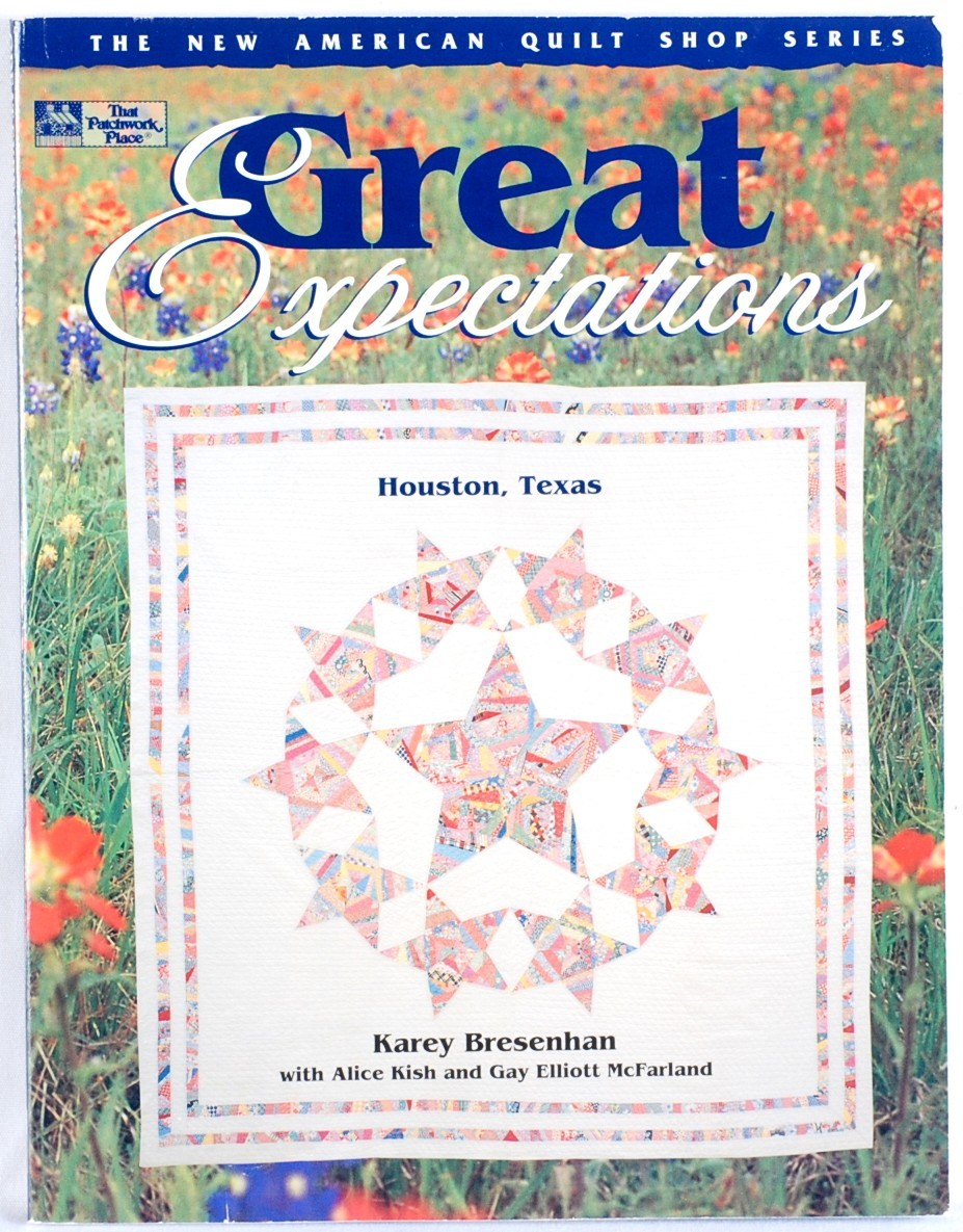 Great expectations karey bresenhan texas quilting quilt for Patchwork quilt book