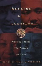 Burning All Illusions: Writings from The Nation on Race (Nation Books) G... - $19.95