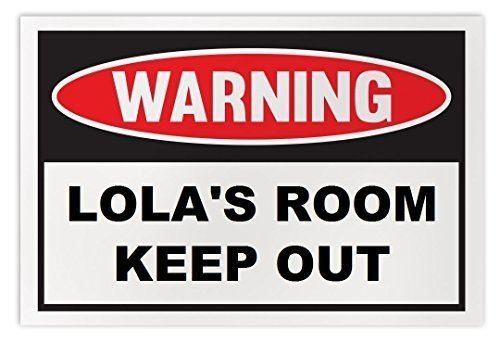 Personalized Novelty Warning Sign: Lola's Room Keep Out - Boys, Girls, Kids, Chi