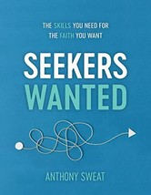 Seekers Wanted: The Skills You Need for the Faith You Want [Paperback] A... - $11.40