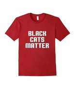 New Shirts - Black cats matter Shirts Men - $19.95+