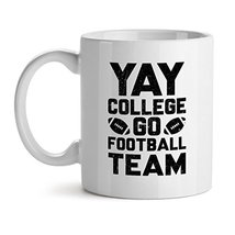 Yay College Go Football Team - Mad Over Mugs - Inspirational Unique Popular Offi - $20.53