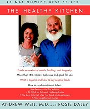 The Healthy Kitchen: A Cookbook [Paperback] Andrew Weil and Rosie Daley - $5.20