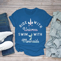 Swimming Funny Tee Ride With Unicorn Swim With Mermaids Graphic Unisex - $15.99+