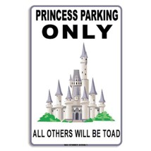 Princess Parking Only Castle All Others will be Turned into Toads Alumin... - $17.95