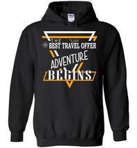 Best Travel Offer Advanture Begins Blend Hoodie - $32.99+