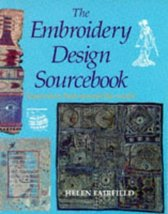 The Embroidery Design Source Book: Inspiration from Around the World Fai... - £6.76 GBP