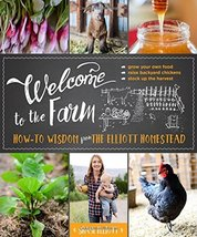 Knowle Welcome to the Farm Howto Wisdom from Elliott Homestead Lyons Press - $24.33