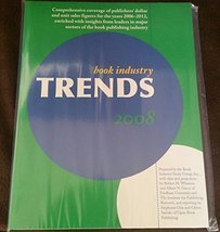 Book Industry Trends 2008: Comprehensive Coverage of Publishers' Dollar ... - $59.00