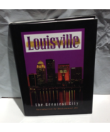 BOOK - LOUISVILLE, THE GREATEST CITY, Introduction by Muhammad Ali, Grea... - $12.50