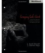 Grasping God's Word Workbook Duvall, J. Scott and Hays, J. Daniel - $9.99
