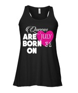 Queens are born on July 31 Birthday Gift Flowy Racerback Tank - $26.95+