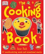 The Cooking Book: 50 Mouthwatering Meals and Sensational Snacks Bull, Jane - $5.03