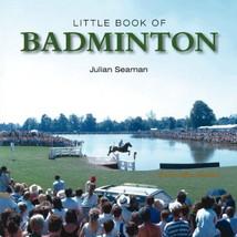 Little Book of Badminton Horse Trials :  Julian Seaman : New Hardcover  @ZB - $9.95