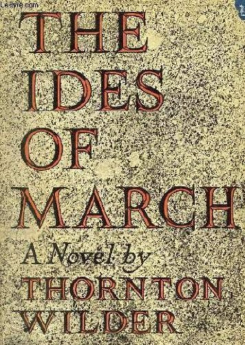 Primary image for The Ides of March [Hardcover] by Thornton Wilder