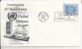 UNITED NATIONS 15th Anniversary 1945-1960 First Day Issue - $3.95