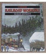 Chinese Railroad Workers (First Book) [Sep 01, 1994] Sinnott, Susan - $12.97