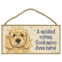 A Spoiled Rotten Cockapoo Lives Here! Wood Sign - $12.86
