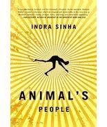 Animal's People: A Novel [Paperback] Sinha, Indra - $10.92