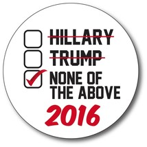 """None of the Above 2016 Political 5.5"""" Anti Trump Hillary Car Magnet Deca... - $6.99"""