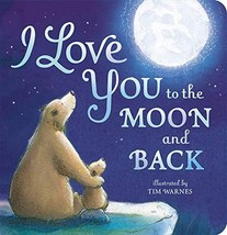 I Love You to the Moon and Back [Board book] Amelia Hepworth and Tim Warnes - $3.46