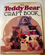 The Teddy Bear Craft Book by Carolyn V Hall 1983 VG Plus with DJ - $9.95