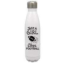 Just a Girl Who Loves Football 17oz Stainless Steel Water Bottle Black Text - $34.95