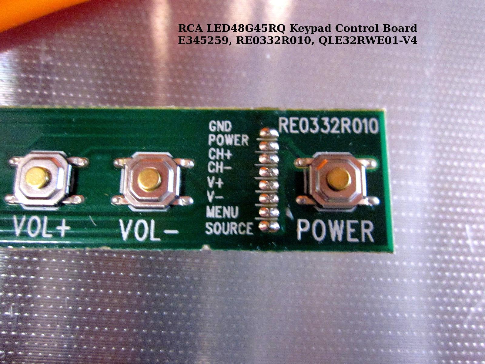 RCA LED48G45RQ Keypad Control Board E345259, RE0332R010, QLE32RWE01-V4