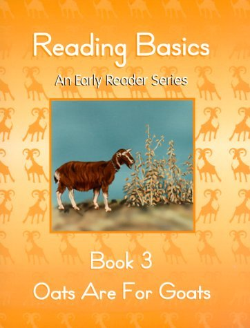 Primary image for Reading Basics : Oats are for Goats : Book 3 (An Early Reading Series) Annie Bro