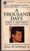 A Thousand Days: John F. Kennedy In the White House by Arthur M. Schlesi... - $4.75