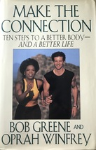 Make the Connection: Ten Steps to a Better Body &  Better Life, Oprah Wi... - $11.95