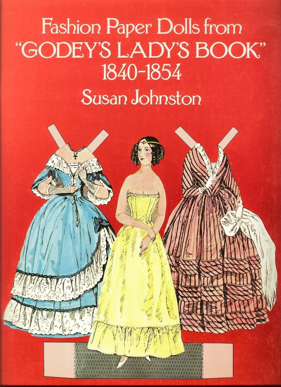 Paper Doll-Godey Fashion,1840-1854 ;7 Paper Dolls;50 Costumes by Susan Johnston