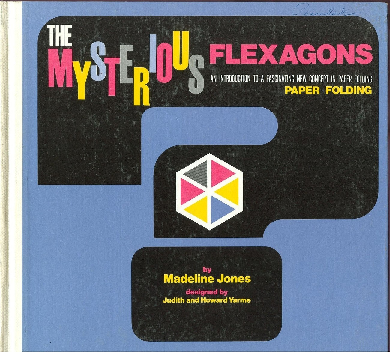 The Mysterious Flexagons Paper Folding Hardcover Book by Madeline Jones 1966;HTF