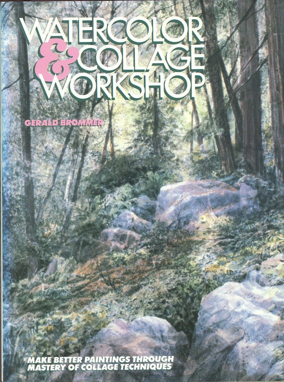 Watercolor and Collage Workshop by Gerald F.Brommer;Mastery of Collage Technique