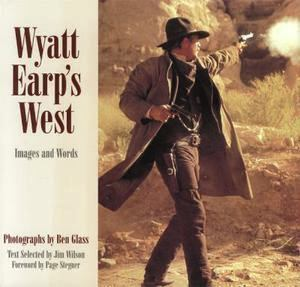 Primary image for Wyatt Earp's West: Images and Words-Kevin Costner Movie;Jim Wilson,Ben Glass-HC