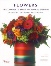 Flowers: The Complete Book of Floral Design Paula Pryke and Kevin Summers - $29.97