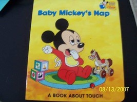 Baby Mickey's Nap: A Book about Touch [Board book] [Jan 01, 2005] Disney... - $34.66