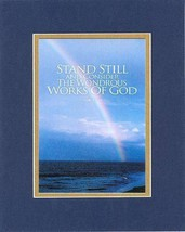 Stand Still and Consider the Wondrous Works of God - Job 37:14. . . 8 x 10 In... - $10.95