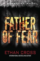 Father of Fear: Shepherd Thriller Book 3 [Paperback] Cross, Ethan - $5.80