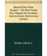 Beyond the Solar System/100 Best Deep Sky Objects for Amateur Astronomer... - $15.00