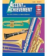 Accent on Achievement, Bk 1: Flute, Book & CD [Paperback] O'Reilly, John... - $5.87