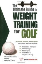 The Ultimate Guide to Weight Training for Golf (The Ultimate Guide to We... - $11.87