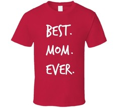 Best Mom Ever Novelty T ShirtFun Loving Maternal Parent Mother Gift For Her Tee - $10.37+